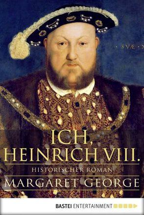 Ich, Heinrich VIII. von George,  Margaret, Schmidt,  Rainer