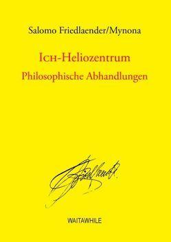 Ich-Heliozentrum von Friedlaender,  Salomo, Geerken,  Hartmut, Thiel,  Detlef