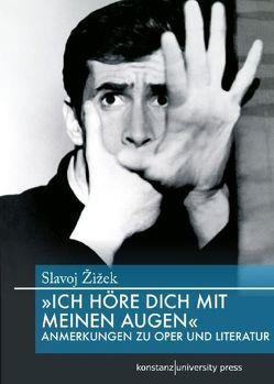 """""""Ich höre Dich mit meinen Augen"""" von Žižek,  Slavoj"""