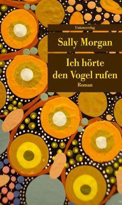 Ich hörte den Vogel rufen von Morgan,  Sally, Strohscheidt-Funken,  Elisabeth, Yin,  Gabriele