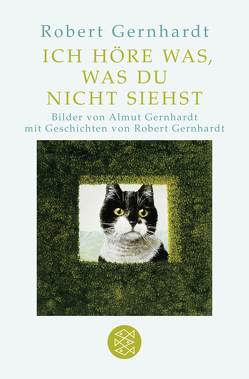 Ich höre was, was du nicht siehst von Gernhardt,  Robert