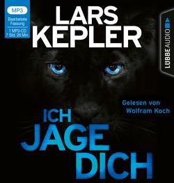 Ich jage dich von Kepler,  Lars, Koch,  Wolfram
