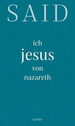 ich, jesus von nazareth von Garhammer,  Erich, Said