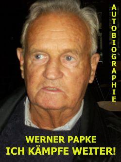 Ich kämpfe weiter! von Papke,  Werner