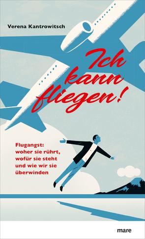 Ich kann fliegen! von Kantrowitsch,  Verena