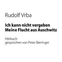 Ich kann nicht vergeben von Bieringer,  Peter, Ruschmeier,  Sigrid, Vrba,  Rudolf, Walitzek,  Brigitte