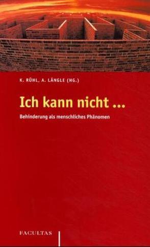 Ich kann nicht… von Längle,  Alfried, Rühl,  Karl