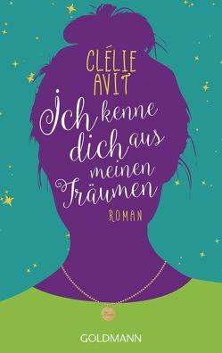 Ich kenne dich aus meinen Träumen von Avit,  Clélie, Heinemann,  Doris