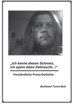 Ich kenne diesen Schmerz … von Tomm-Bub,  Burkhard