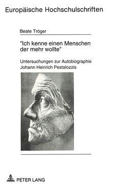 «Ich kenne einen Menschen der mehr wollte» von Tröger,  Beate