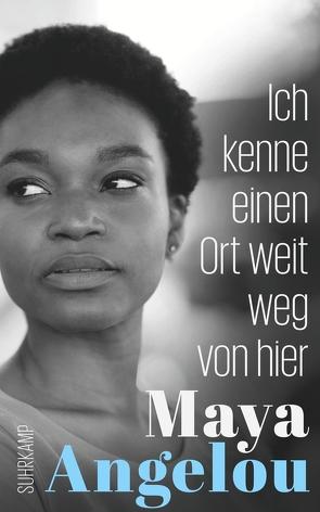 Ich kenne einen Ort weit weg von hier von Angelou,  Maya