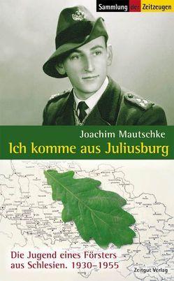 Ich komme aus Juliusburg von Kleindienst,  Jürgen, Mautschke,  Joachim