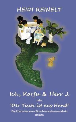 Ich, Korfu & Herr J. von Reinelt,  Heidi