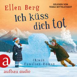 Ich küss dich tot von Berg,  Ellen, Mittelstaedt,  Tessa