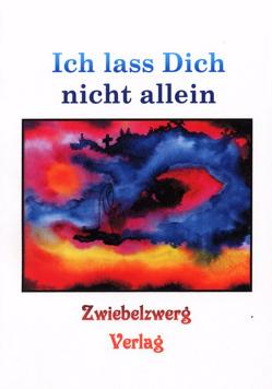 Ich lass Dich nicht allein von Laufenburg,  Heike, Schell,  Gregor C