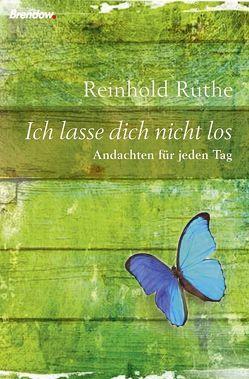 Ich lasse dich nicht los von Ruthe,  Reinhold
