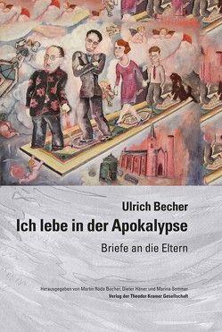 Ich lebe in der Apokalypse von Becher,  Ulrich, Häner,  Dieter, Roda Becher,  Martin, Sommer,  Marina