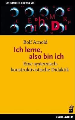 Ich lerne, also bin ich von Arnold,  Rolf