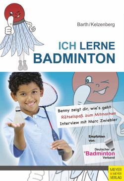 Ich lerne Badminton von Barth,  Katrin, Kelzenberg,  Heinz