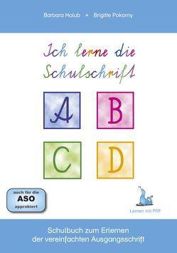 Ich lerne die Schulschrift von Holub,  Barbara, Pokorny,  Brigitte