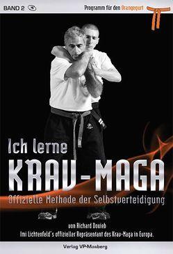 Ich lerne Krav-Maga Band 2 – Programm für den Orangegurt von Masberg,  Mario, Richard,  Douieb