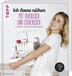 Ich lerne nähen: Overlock und Coverlock von Lubin,  Clémentine