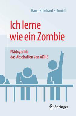 Ich lerne wie ein Zombie von Schmidt,  Hans Reinhard