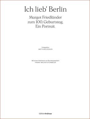 Ich lieb' Berlin. Margot Friedländer zum 100. Geburtstag. Ein Portrait. von Matthias,  Ziegler