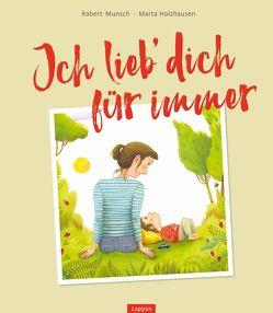 Ich lieb` dich für immer von Holzhausen,  Marta, Munsch,  Robert