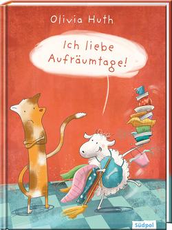 Ich liebe Aufräumtage! – lustiges Bilderbuch für Jungen und Mädchen ab 3 von Huth,  Olivia