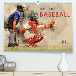 Ich liebe Baseball (Premium, hochwertiger DIN A2 Wandkalender 2021, Kunstdruck in Hochglanz) von Roder,  Peter