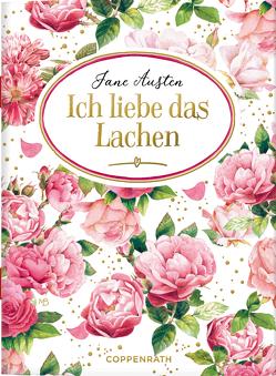 Ich liebe das Lachen von Austen,  Jane, Bastin,  Marjolein