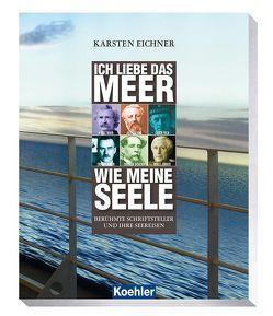 Ich liebe das Meer wie meine Seele von Eichner,  Karsten