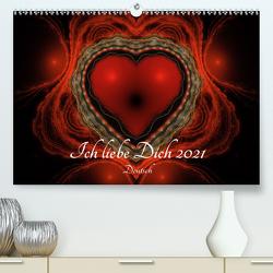 Ich liebe Dich 2021 – Deutsch (Premium, hochwertiger DIN A2 Wandkalender 2021, Kunstdruck in Hochglanz) von Schmitt,  Georg