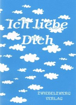 Ich liebe Dich von Laufenburg,  Heike, Schell,  Gregor C