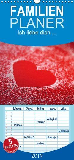 Ich liebe dich … – Familienplaner hoch (Wandkalender 2019 , 21 cm x 45 cm, hoch) von Eppele,  Klaus