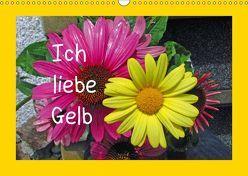 Ich liebe Gelb (Wandkalender 2019 DIN A3 quer)