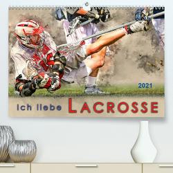 Ich liebe Lacrosse (Premium, hochwertiger DIN A2 Wandkalender 2021, Kunstdruck in Hochglanz) von Roder,  Peter