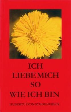 Ich liebe mich so wie ich bin von Schoenebeck,  Hubertus von