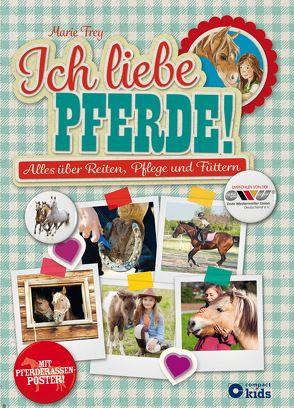 Ich liebe Pferde! von Frey,  Marie, Hochmann,  Carmen