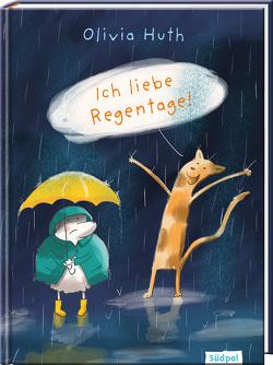 Ich liebe Regentage! von Huth,  Olivia
