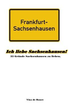 Ich liebe Sachsenhausen! von de Rouet,  Vinz