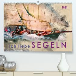 Ich liebe Segeln (Premium, hochwertiger DIN A2 Wandkalender 2021, Kunstdruck in Hochglanz) von Roder,  Peter
