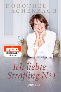 Ich liebte Sträfling N° 1 von Achenbach,  Dorothee