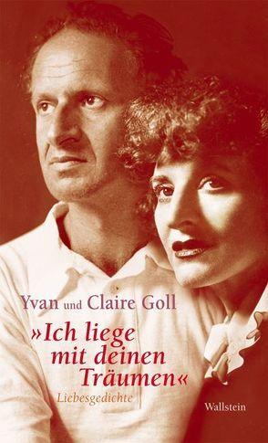 """""""Ich liege mit deinen Träumen"""" von Glauert-Hesse,  Barbara, Goll,  Claire, Goll,  Yvan"""