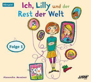 Ich, Lilly und der Rest der Welt (Folge 1) von Maxeiner,  Alexandra