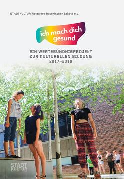 """""""ich mach dich gesund"""" von STADTKULTUR Netzwerk bayerischer Städte e.V."""