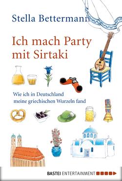Ich mach Party mit Sirtaki von Bettermann,  Stella