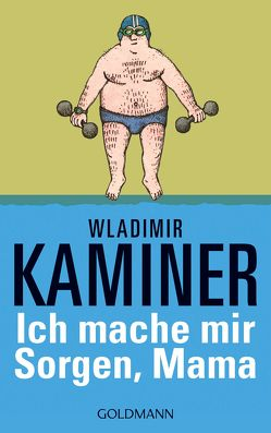 Ich mache mir Sorgen, Mama von Kaminer,  Wladimir
