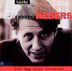 Ich mag mich trotzdem von Rebers,  Andreas